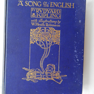 1909 A song of the English by RUDYARD KIPLING with illustrations by W.Heath Robinson